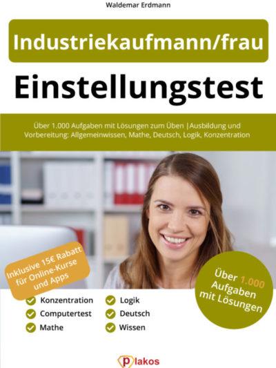 Industriekaufmann / Industriekauffrau Buch - Bestehe den Einstellungstest!